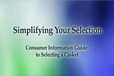 Click here to watch the 'Funeral Merchandise: Simplifying Your Selection' video